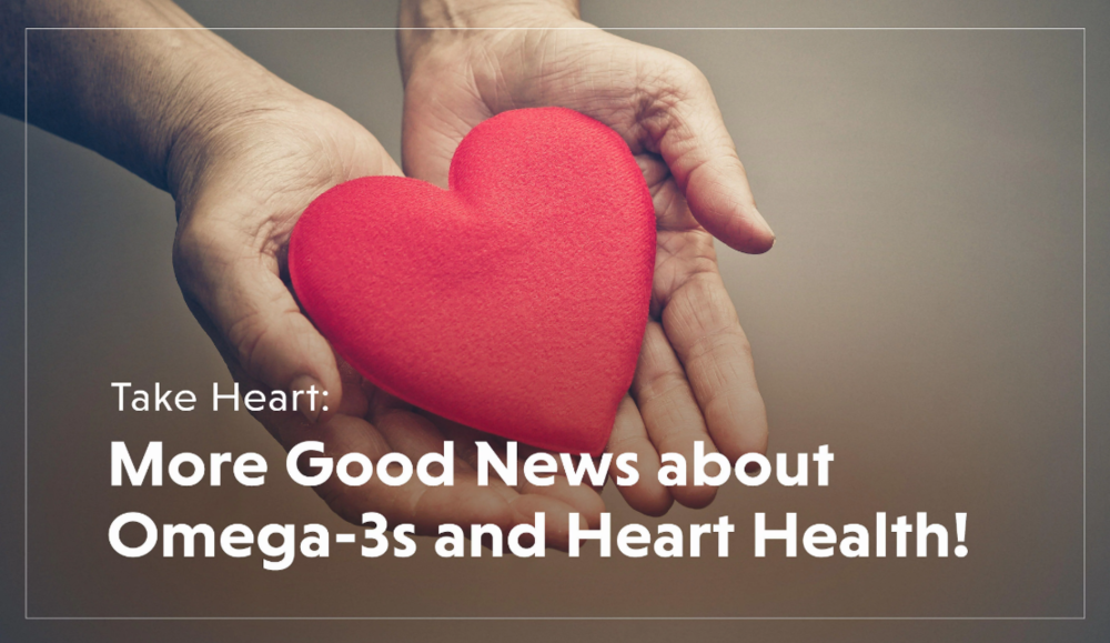 Take Heart - More Good News about Omega-3s and Heart Health! - by Barlean's