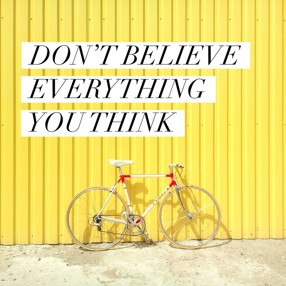 """Don't believe everything you think"" is a quote by Allan Lokos"