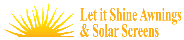 Let it Shine Awnings and Solar Screens