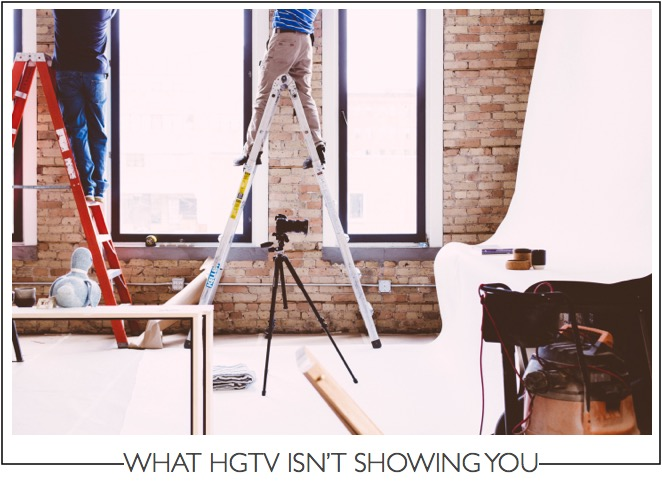 what hgtv isn't showing you photo credit: dttsp