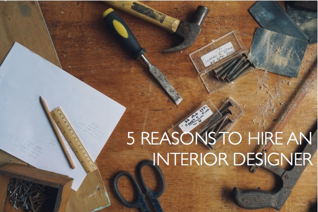 5 reasons you need to hire an interior designer.  Photo by DTTSP