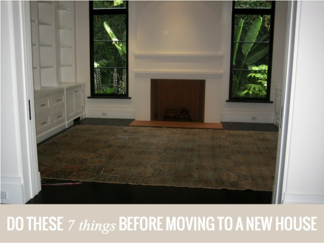 do these 7 things before moving to a new house lou