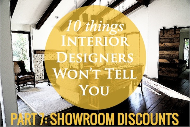10 things interior designers won't tell you - you don't need me to get big discounts from showrooms