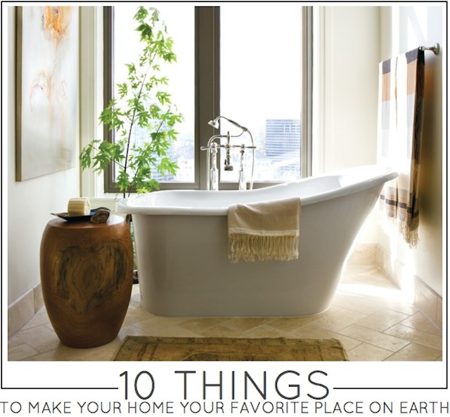 10 things to make your home your favorite place on earth by capella kincheloe interior design phoenix