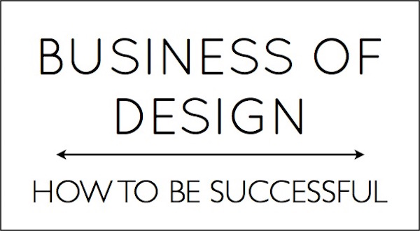 The business of design, how to be successful
