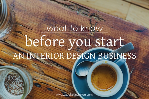what to know before you start an interior design business on capella kincheloe