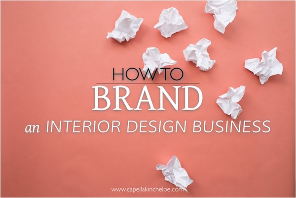 When You Start A Small Business There Are So Many Other Important Tasks  (finding Clients! Resale License!) That Usually Branding For Interior Design  ...