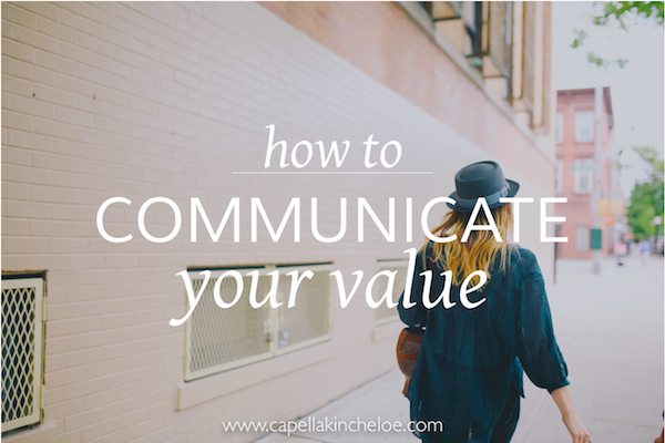 how to communicate your value on capella kincheloe