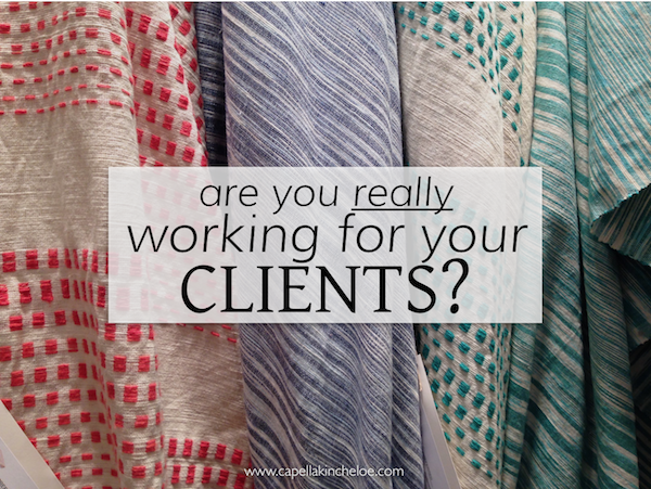 do you work for your clients?
