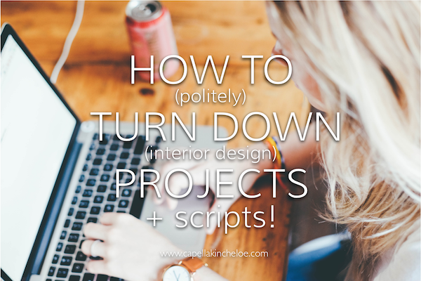 how to turn down a project like an interior design pro