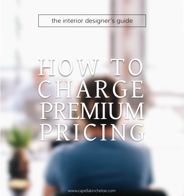 the interior designer's guide how to charge premium pricing