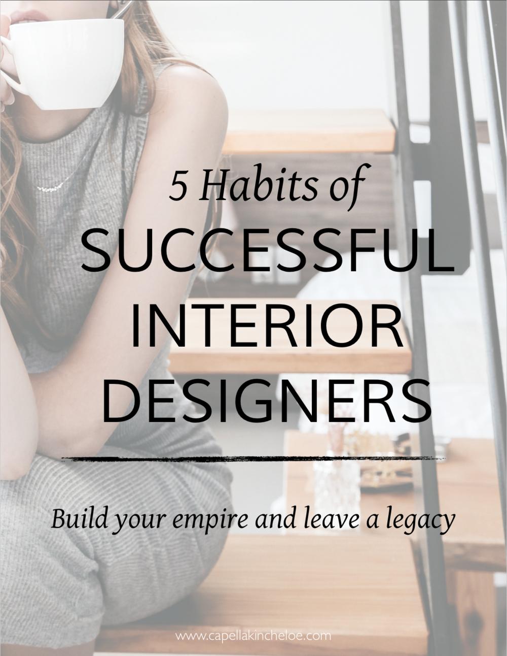 5 habits of successful interior designers capella kincheloe rh capellakincheloe com how to become a successful interior designer how to become a successful interior designer in india