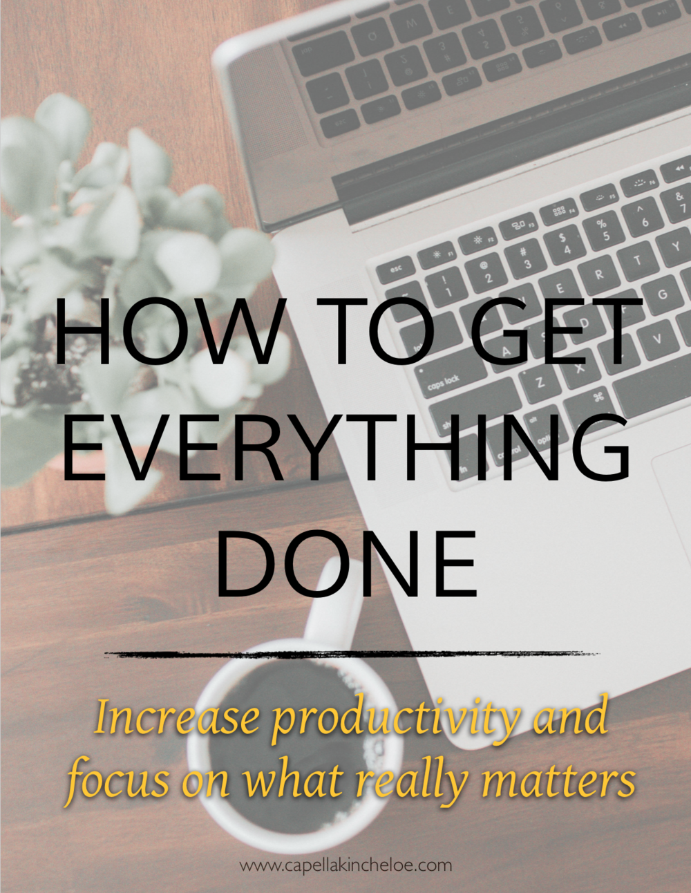 How to get everything done!  Increase your productivity and learn how to focus on what really matters.