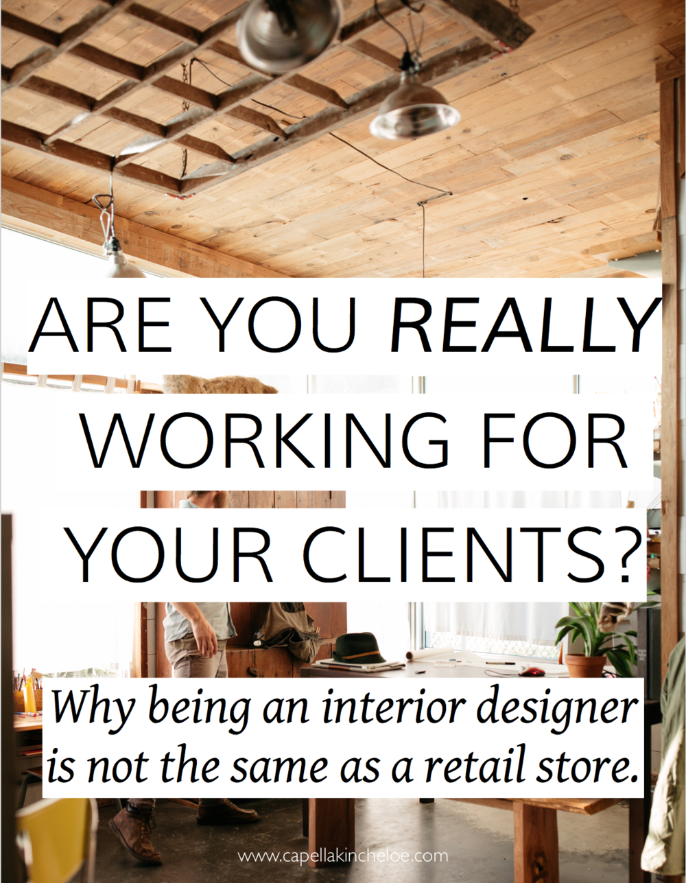 Often I hear the comparison of interior designers to retail stores, but there is a big difference in who they serve and why you should not do business like retail.  Learn more about this way of running an interior design business.