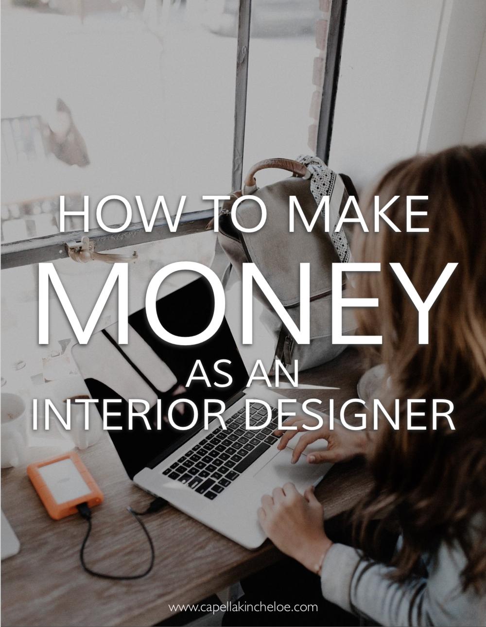 How to Make Money As An Interior Designer Capella Kincheloe