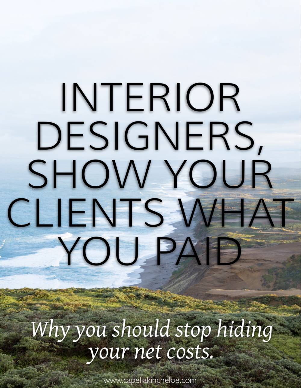 Designers Show Your Clients What You Paid Capella Kincheloe