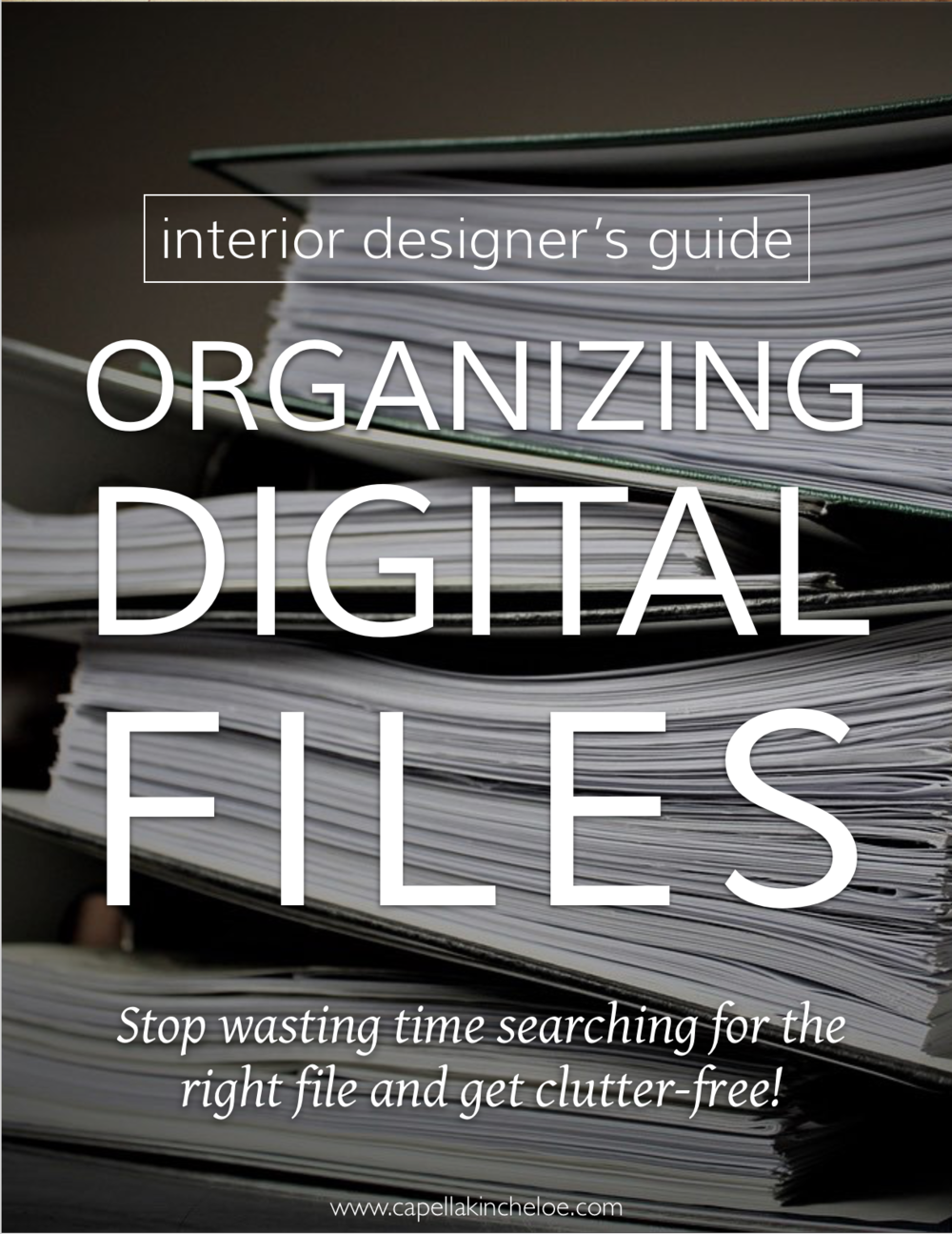 The Interior Designer's Guide to organizing your digital files.  Stop wasting time searching for the right file and get clutter-free.