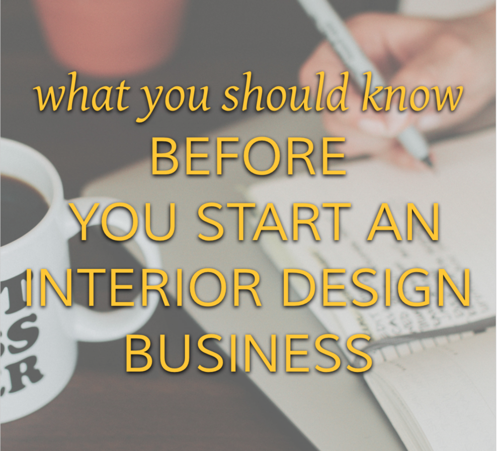 what to know before you start an interior design business on capella kincheloe.jpg