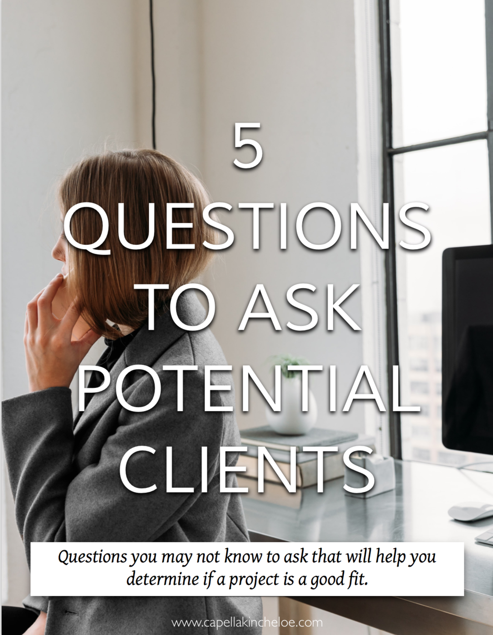5 Questions To Ask Potential Clients Capella Kincheloe