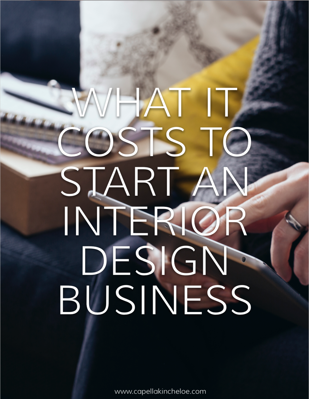 Want to know what you should be investing in to start your interior design business? & Interior Design Business Start-up Costs \u2014 Capella Kincheloe