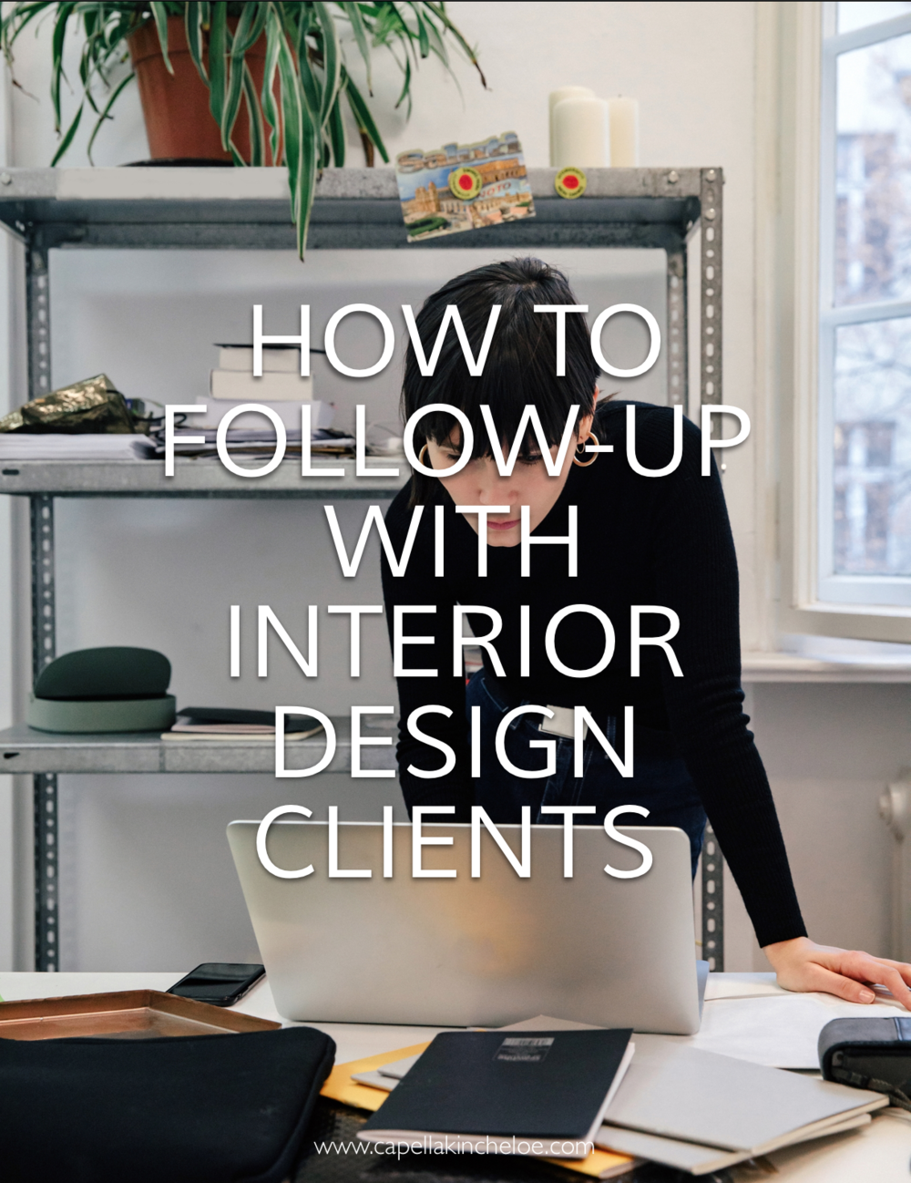 Not sure when or how you should follow up with your interior design clients? #interiordesignbusiness #cktradesecrets #capellakincheloe #interiordesignclients