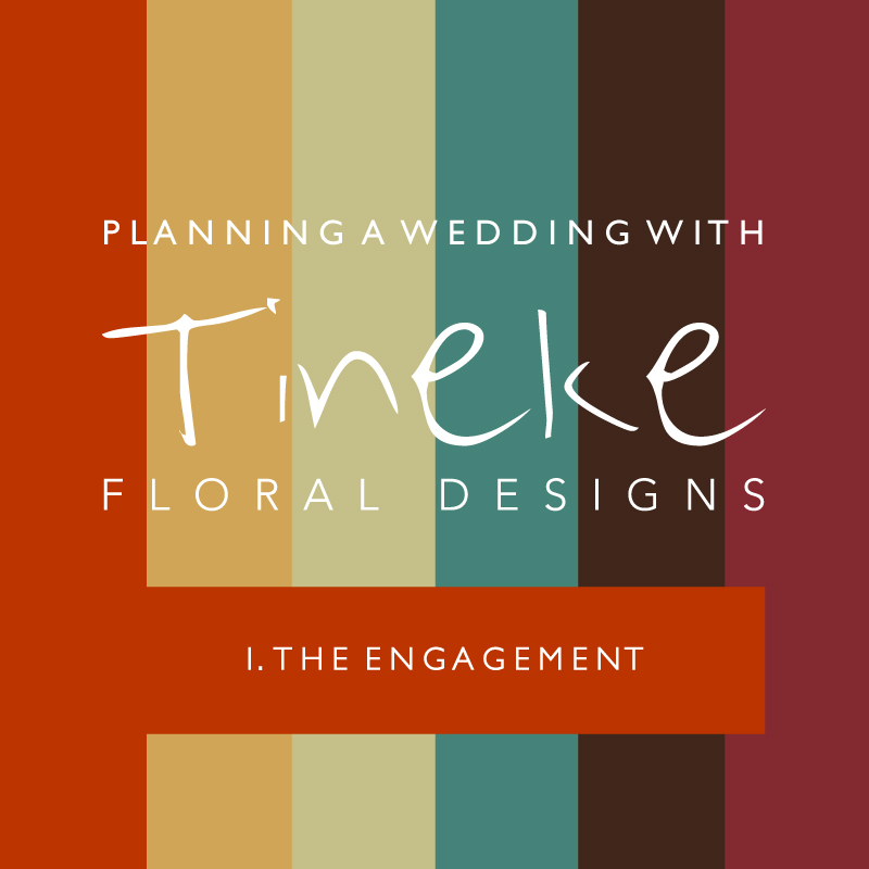 PLANNING-A-WEDDING-TINEKE-FLORAL-DESIGNS-THE-ENGAGEMENT1.jpg