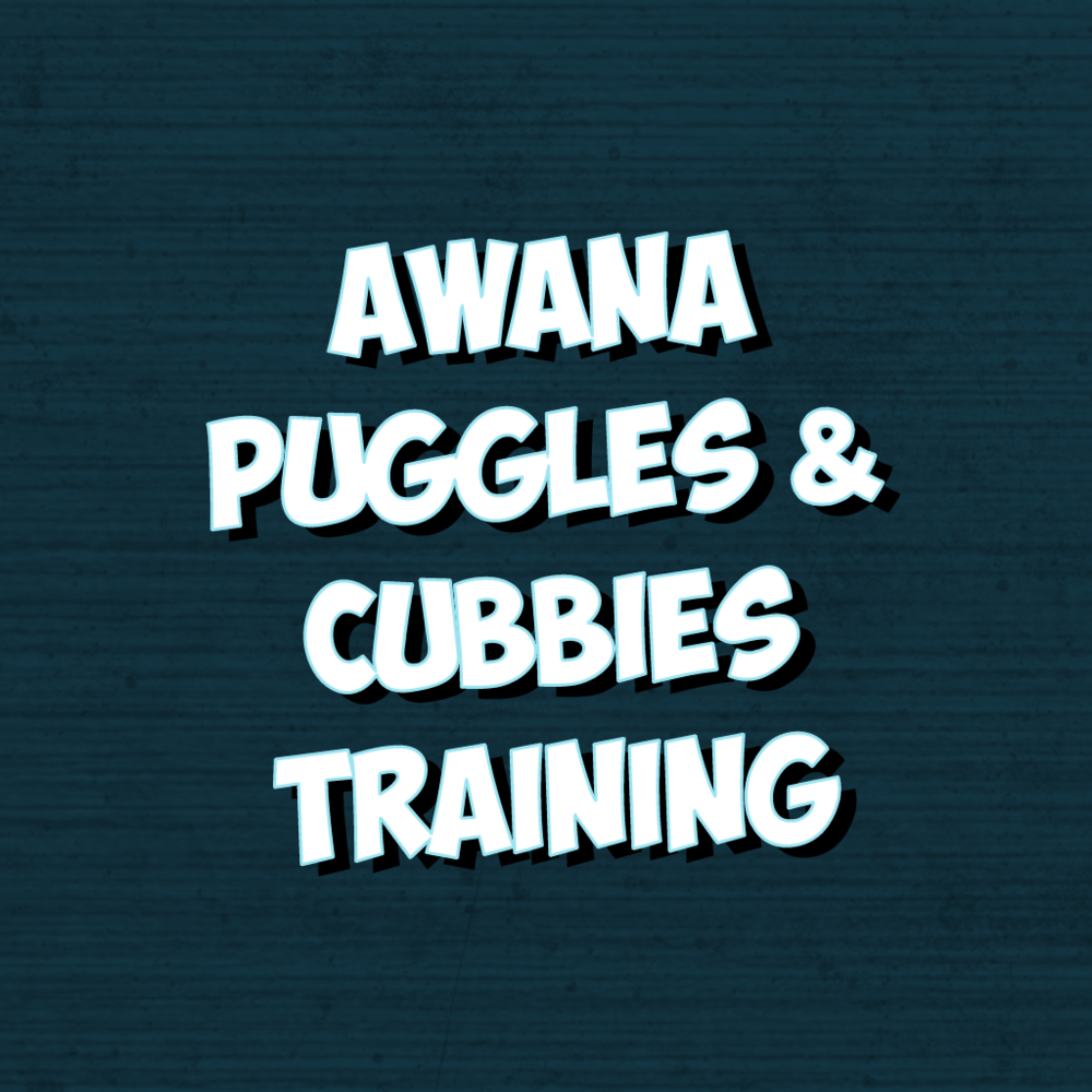 Awana Puggle & Cubbies Training - Participants will review Puggles and Cubbies programs and the roles as leaders in each of these programs. During this time we will have a time of Q&A so come with questions!This session will be led by Gina Hirayama & Becky Greer and is limited to the first 25 registrants.