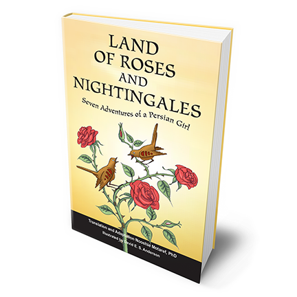 Land of Roses and Nightingales  translated by Nooshie Motaref   More Information  Buy Now:   AMAZON.COM