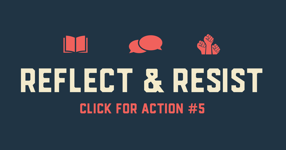 10 Actions / 100 Days - Action 5: Reflect & Resist