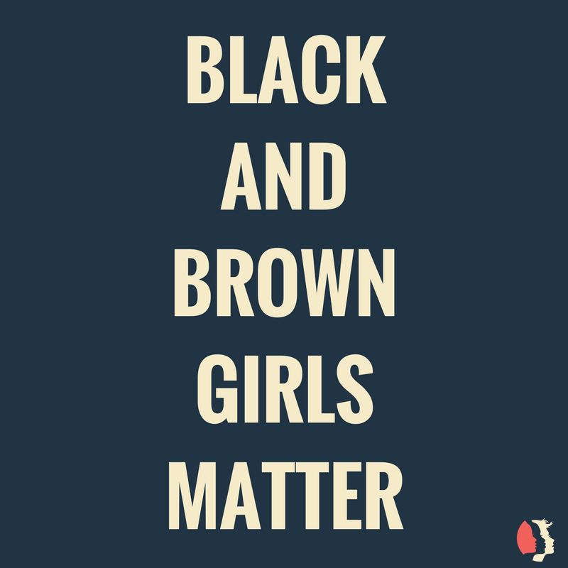 Black and Brown Girls Matter
