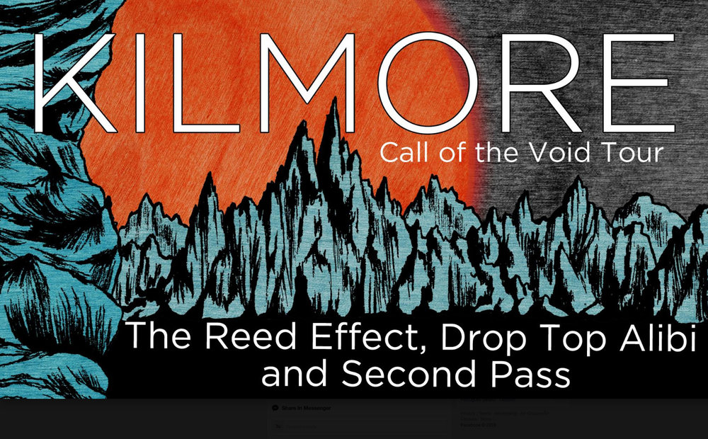 "Kilmore  is coming to Toronto for the release of their newest album ""Call of the Void"". they are playing with some friends in  The Reed Effect ,  DROP TOP ALIBI  and  Second Pass ."