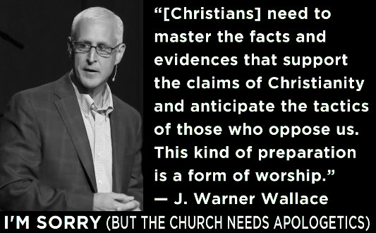 """[Christians] need to master the facts and evidences that support the claims of Christianity and anticipate the tactics of those who oppose us. This kind of preparation is a form of worship."" —J. Warner Wallace"