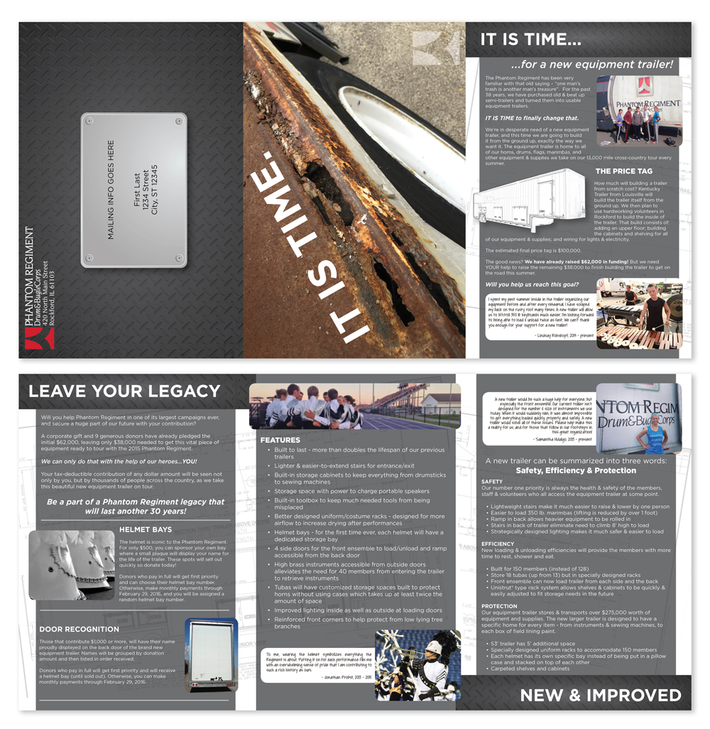Phantom Regiment is a non-profit organization committed to performing arts education. In launching a fundraising campaign to purchase a new equipment truck, they knew they needed a compelling and engaging direct mail piece that would outline the details of the campaign without overwhelming their donors with copy. We helped them design a visually interesting piece that assisted them in meeting their campaign goal.  Tools: Adobe InDesign, Adobe Illustrator, Photoshop
