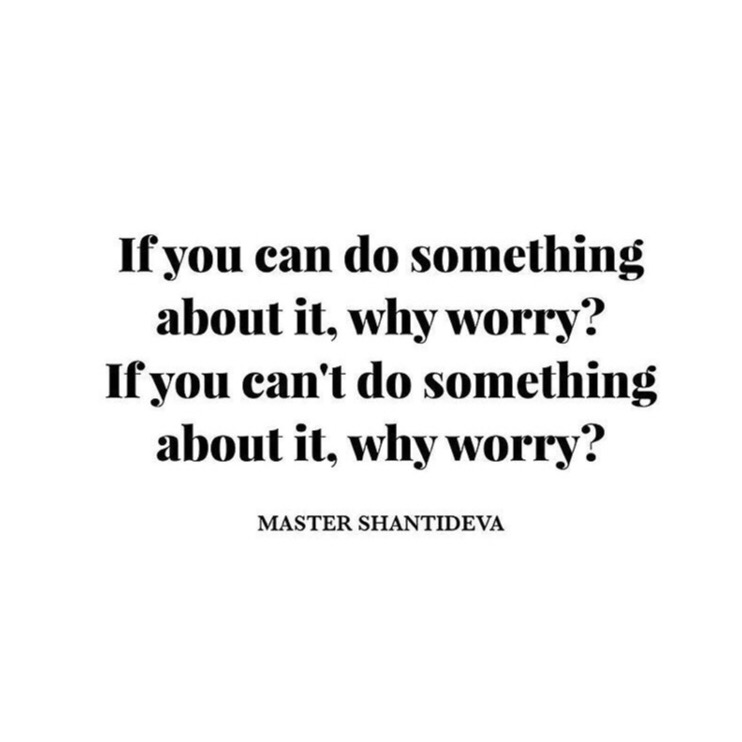 Either way, worrying is not the answer!