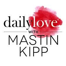 mastin kipp daily love