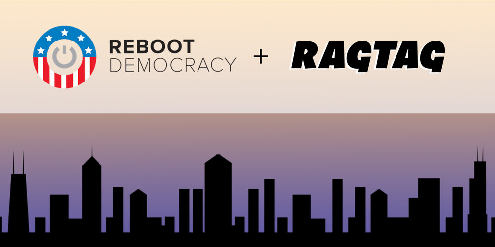 Reboot: Democracy Tech Meetup - October 17th, 5pm @ Chicago Scholars - 247 S. State Street, Chicago In October we teamed up with Ragtag for a Democracy Tech Meetup in Chicago. Teams shared the projects they are working on and we had a roundtable discussion to identify what support teams most need moving forward.