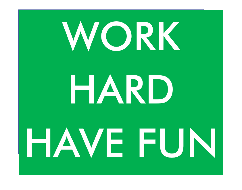 WORK HARD HAVE FUN.png