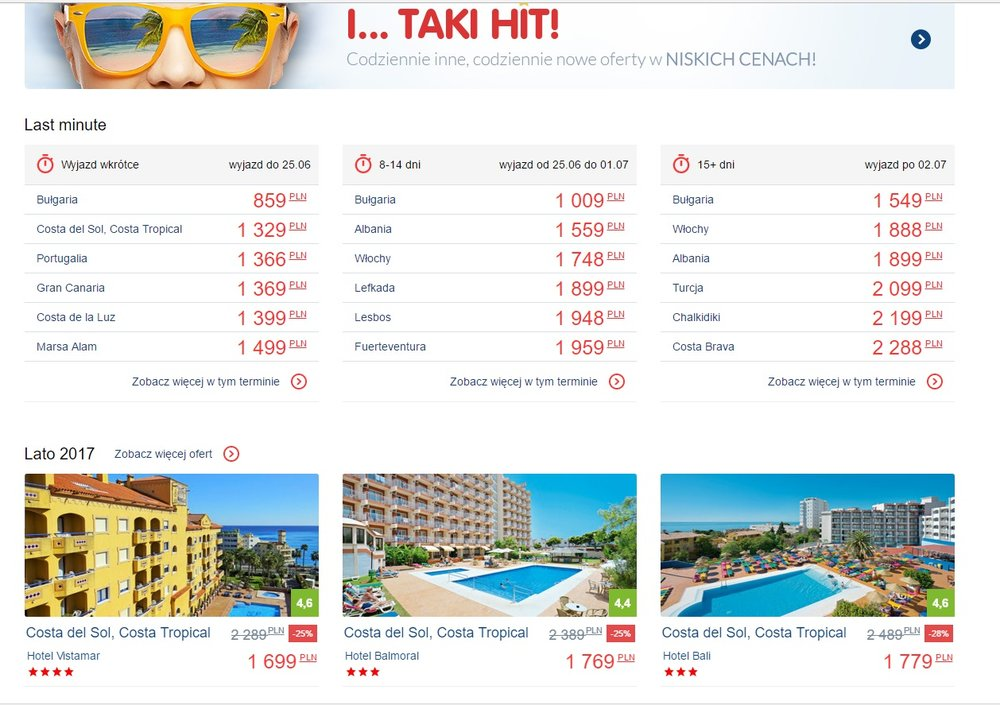 This is a screen shot of a popular organizer of vacations here in Poland, Itaka, advertising last minute deals for good prices  - from Bulgaria to Spain, to the Grand Canary Islands or Marsa Alam, Egypt.  Lots of choices - good prices and it will be warm.