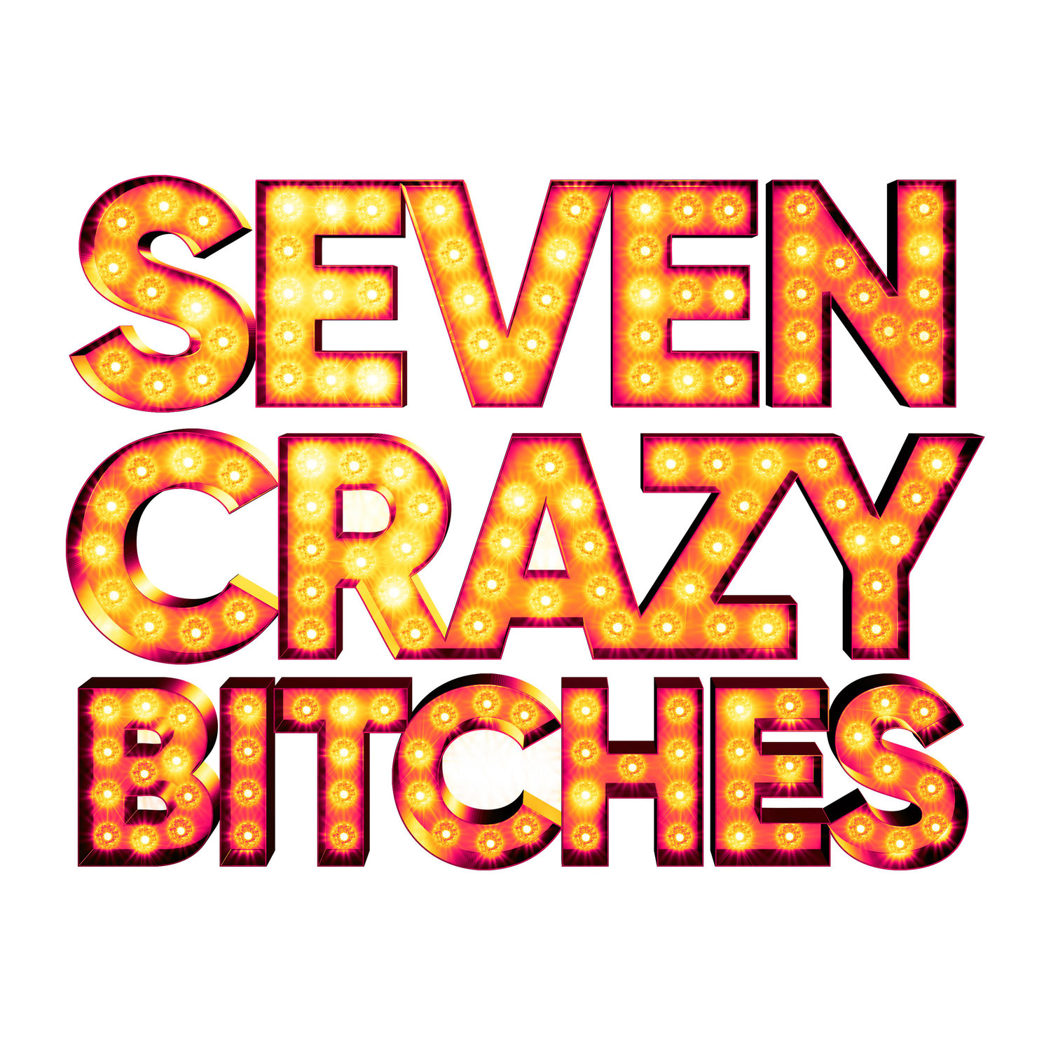 Seven crazy bitches