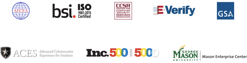 Logos for AFCEA, ISO 9001:2015 Certified by BSI, Center for Computer Security Research (CCSR), E-Verify, US General Services Administration (GSA), UMD Advanced Cybersecurity Experience for Students (ACES), Inc. 500|5000, and George Mason University Mason Enterprise Center.