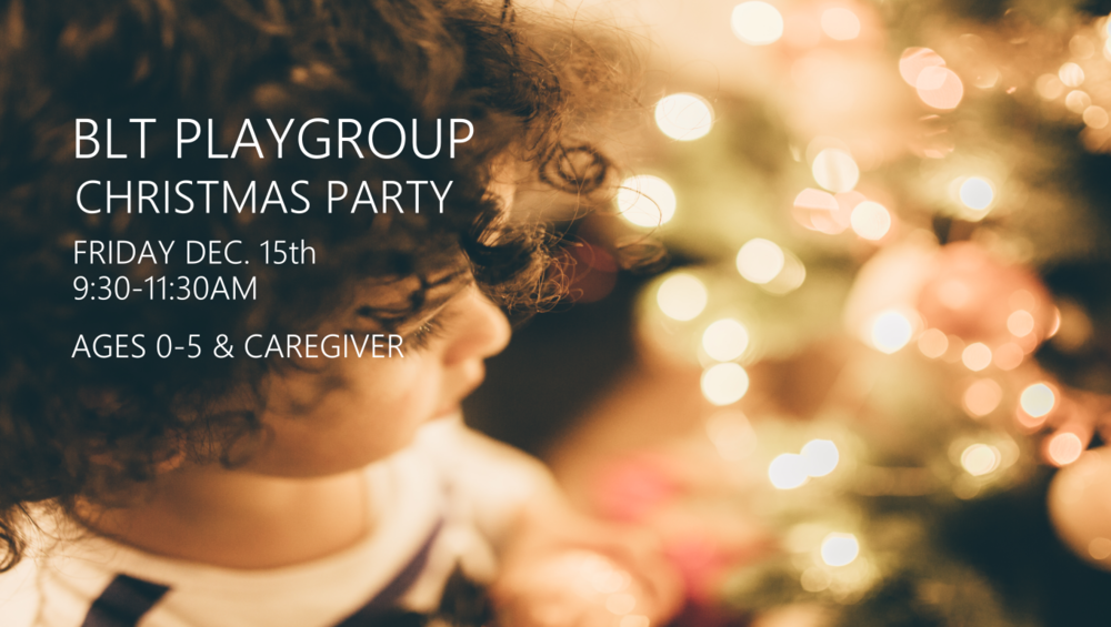 DEC. 15TH PLAYGROUP CHRISTMAS