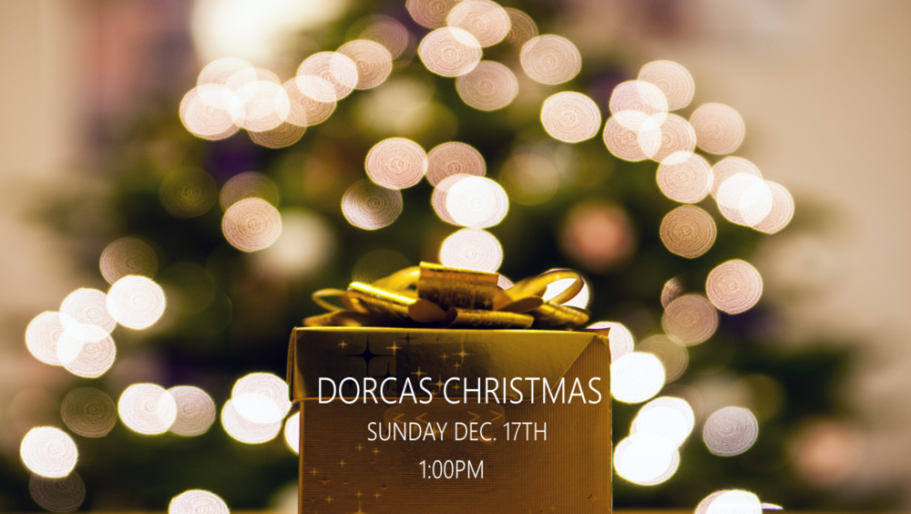 DEC. 17TH DORCAS CHRISTMAS