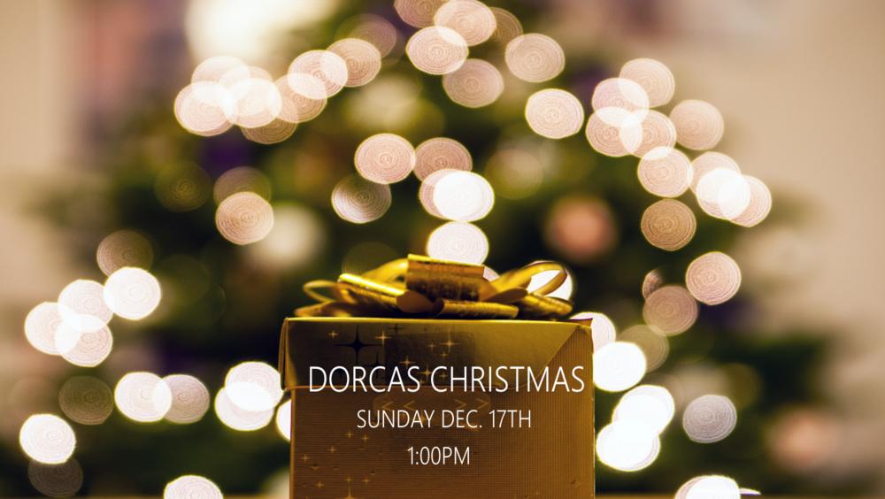 DEC. 17TH DORCAS CHRISTMAS