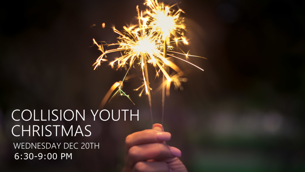 DEC. 20TH COLLISION YOUTH CHRISTMAS