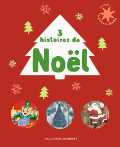 - While waiting for Santa Claus, this book will transport your child in the magic universe through 3 Christmas's stories in French by Gallimard Edition.