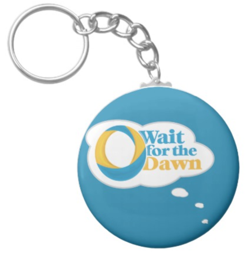Keychain - Wait For The Dawn Keychain is a really great way to get regular reminders to work at your dreams - just 4% every day. The Dawn is ALWAYS coming!$5.15