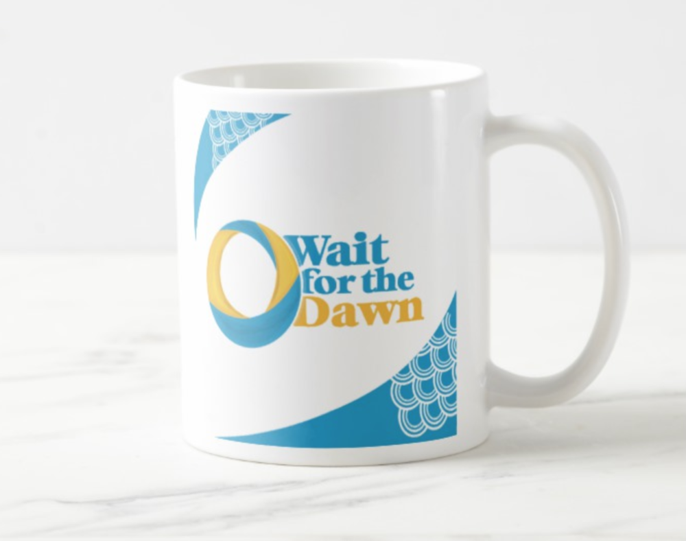 Mug - Sit down with your Journal and your Wait For The Dawn Mug each morning. Journal your gratitude list and intentions for the day. Remember to work at your dreams - just 4% every day!$18.95