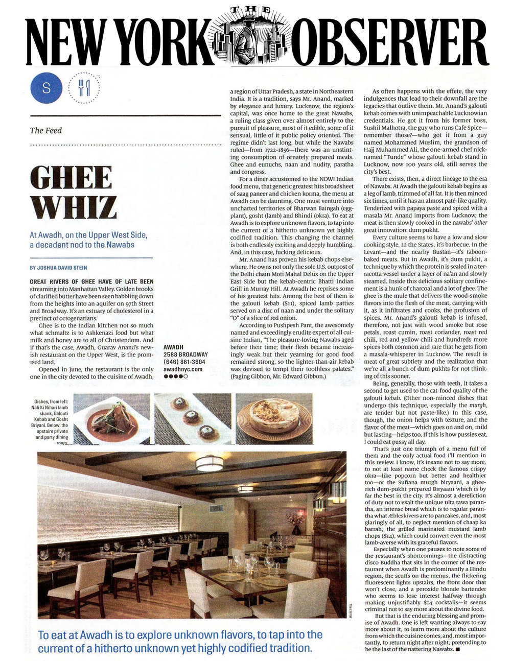 Opened in June, the restaurant is the only one in the city devoted to the cuisine of Awadh, a region of Uttar Pradesh, a state in Northeastern India. It is a tradition, says Mr. Anand, marked by elegance and luxury. -
