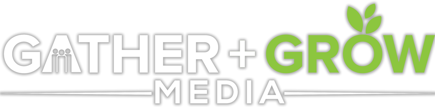 Gather + Grow Media, Inc.