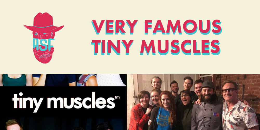 Austin Sketch Fest 2018_ Very Famous _ Tiny Muscles.jpg